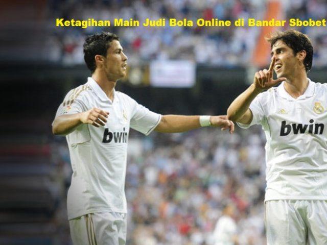Ketagihan Main Judi Bola Online di Bandar Sbobet